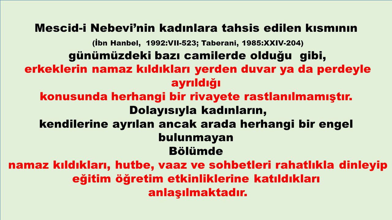 Mescid-i Nebevi'nin kadınlara tahsis edilen kısmının