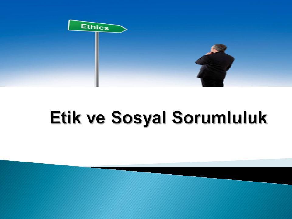 Etik ve Sosyal Sorumluluk