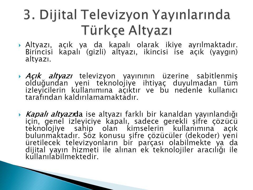 3. Dijital Televizyon Yayınlarında Türkçe Altyazı