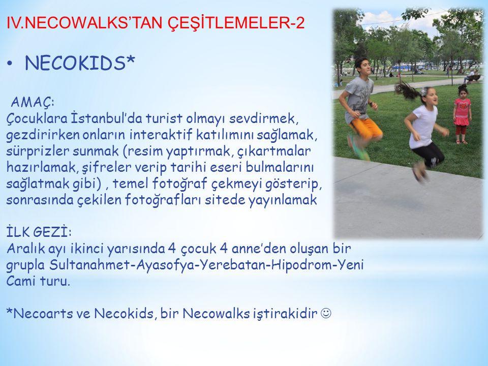 NECOKIDS* IV.NECOWALKS'TAN ÇEŞİTLEMELER-2 AMAÇ: