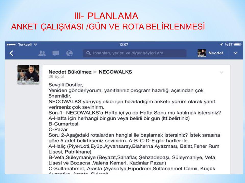III- PLANLAMA ANKET ÇALIŞMASI /GÜN VE ROTA BELİRLENMESİ