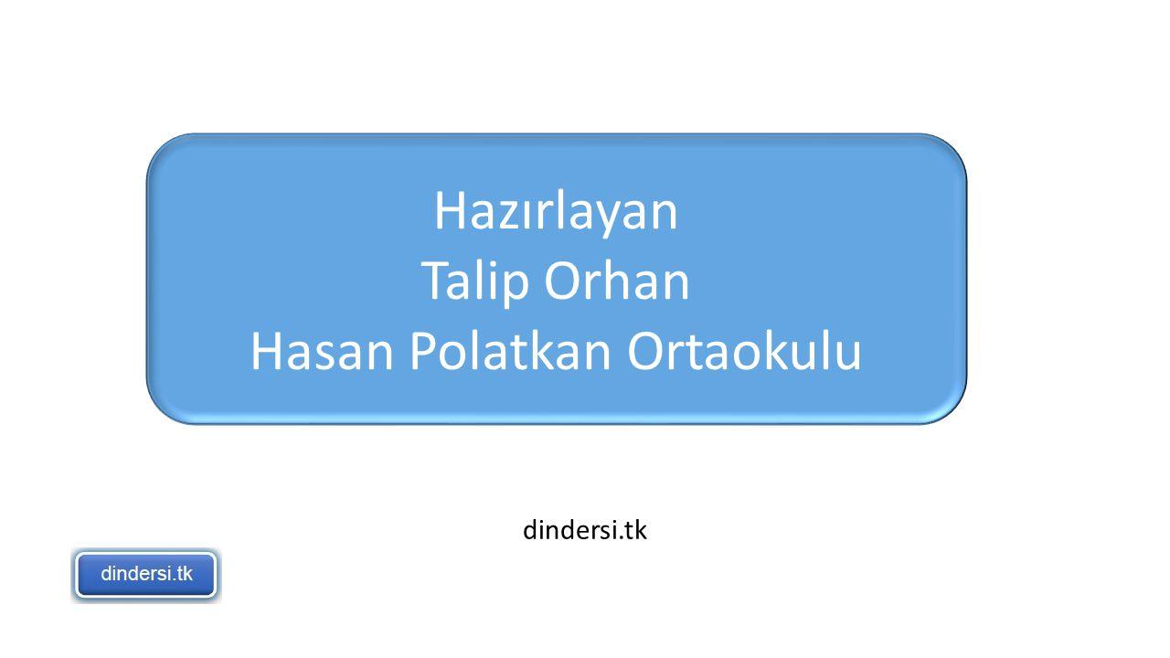 Hazırlayan Talip Orhan Hasan Polatkan Ortaokulu