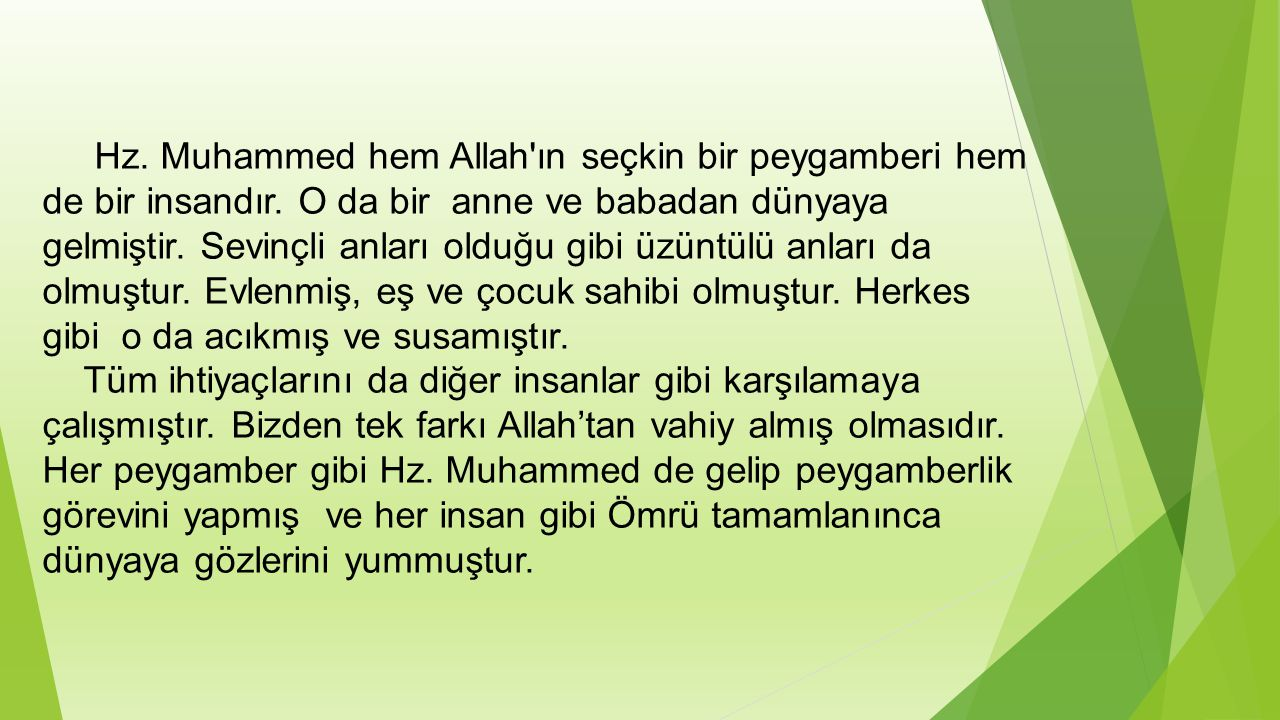 Hz. Muhammed hem Allah ın seçkin bir peygamberi hem de bir insandır