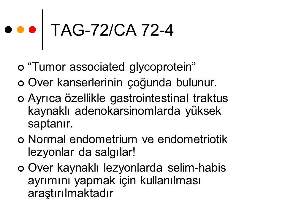 TAG-72/CA 72-4 Tumor associated glycoprotein