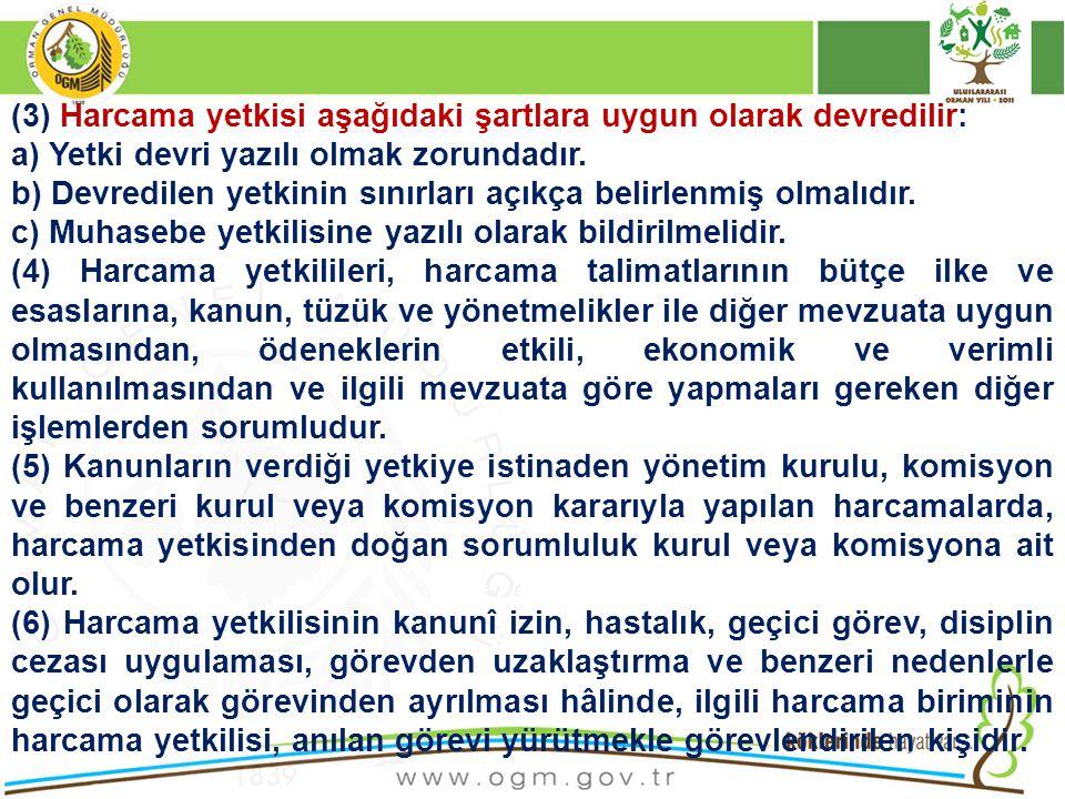 (3) Harcama yetkisi aşağıdaki şartlara uygun olarak devredilir: