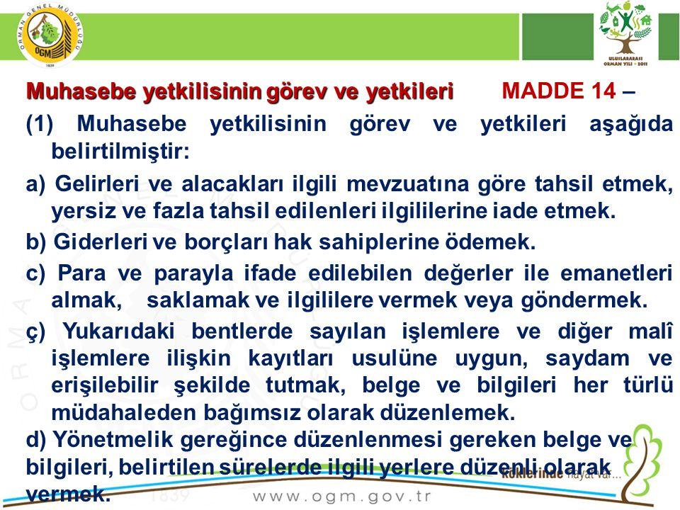 Muhasebe yetkilisinin görev ve yetkileri MADDE 14 –