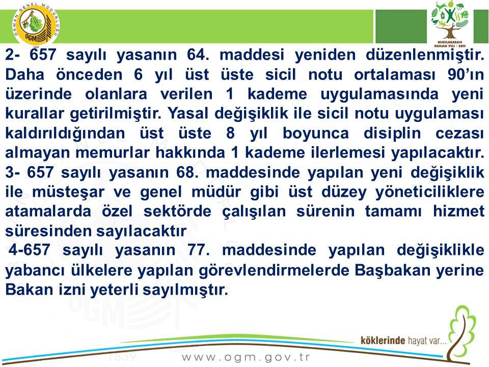 2- 657 sayılı yasanın 64. maddesi yeniden düzenlenmiştir