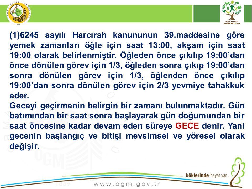 (1)6245 sayılı Harcırah kanununun 39