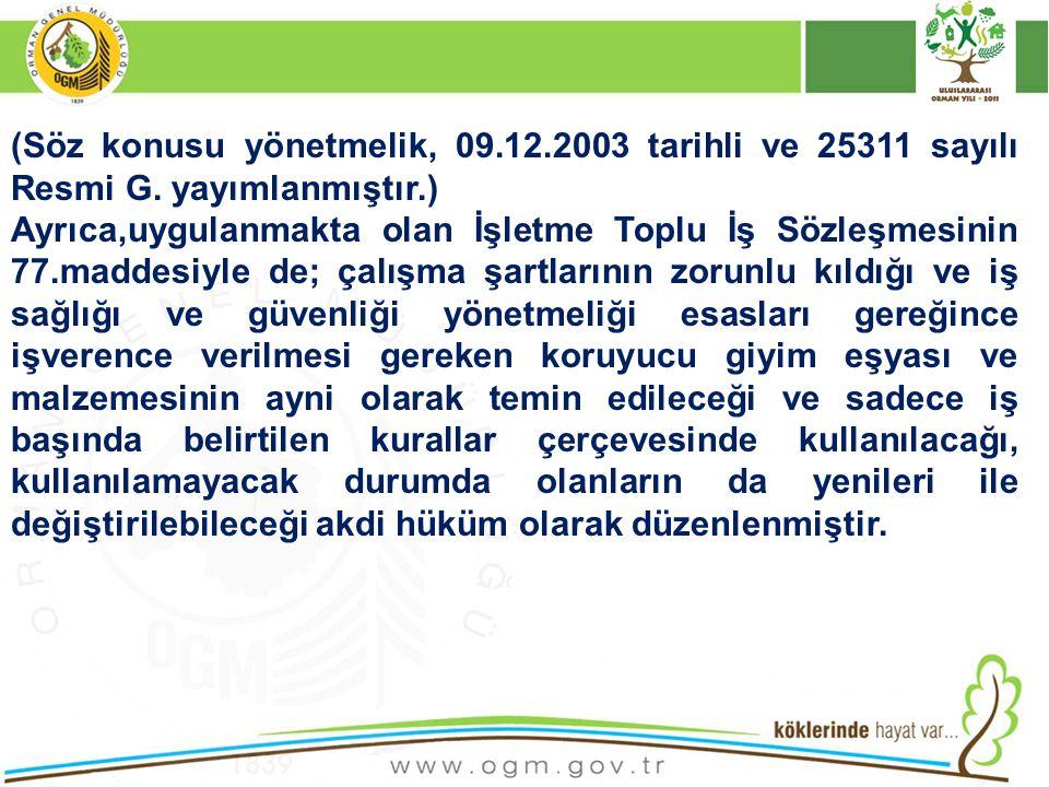 (Söz konusu yönetmelik, 09. 12. 2003 tarihli ve 25311 sayılı Resmi G
