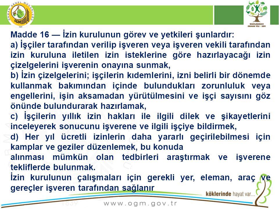 Madde 16 — İzin kurulunun görev ve yetkileri şunlardır: