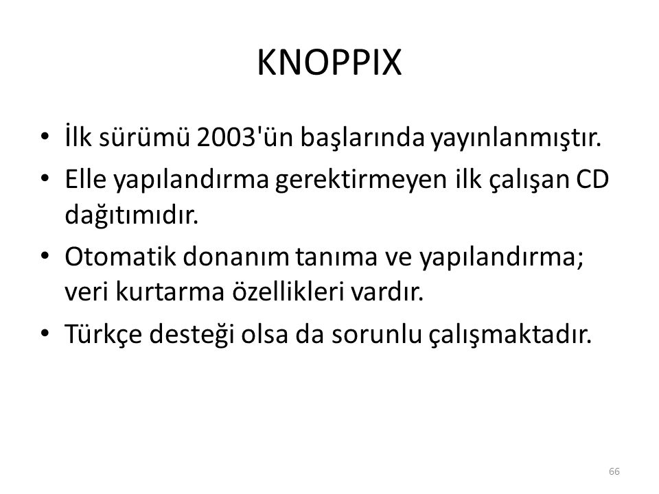 KNOPPIX İlk sürümü 2003 ün başlarında yayınlanmıştır.