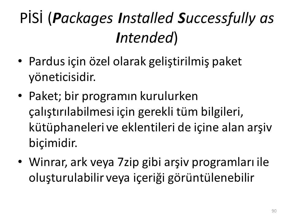 PİSİ (Packages Installed Successfully as Intended)