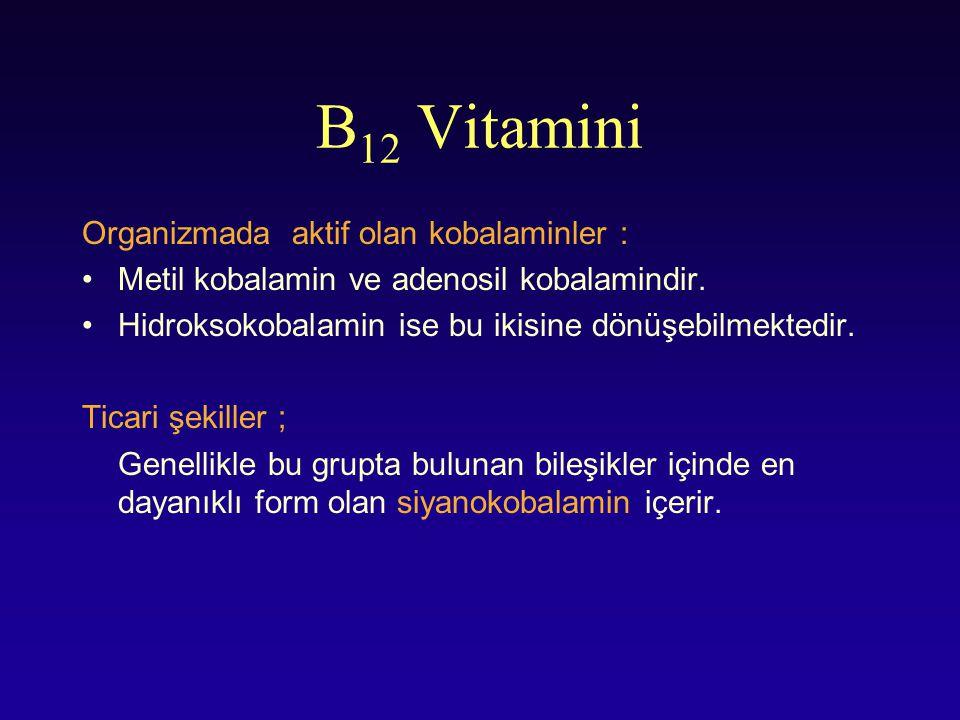 B12 Vitamini Organizmada aktif olan kobalaminler :