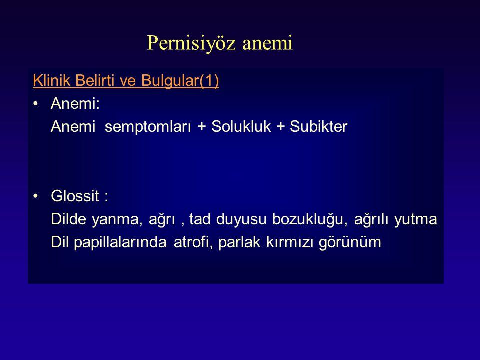 Pernisiyöz anemi Klinik Belirti ve Bulgular(1) Anemi: