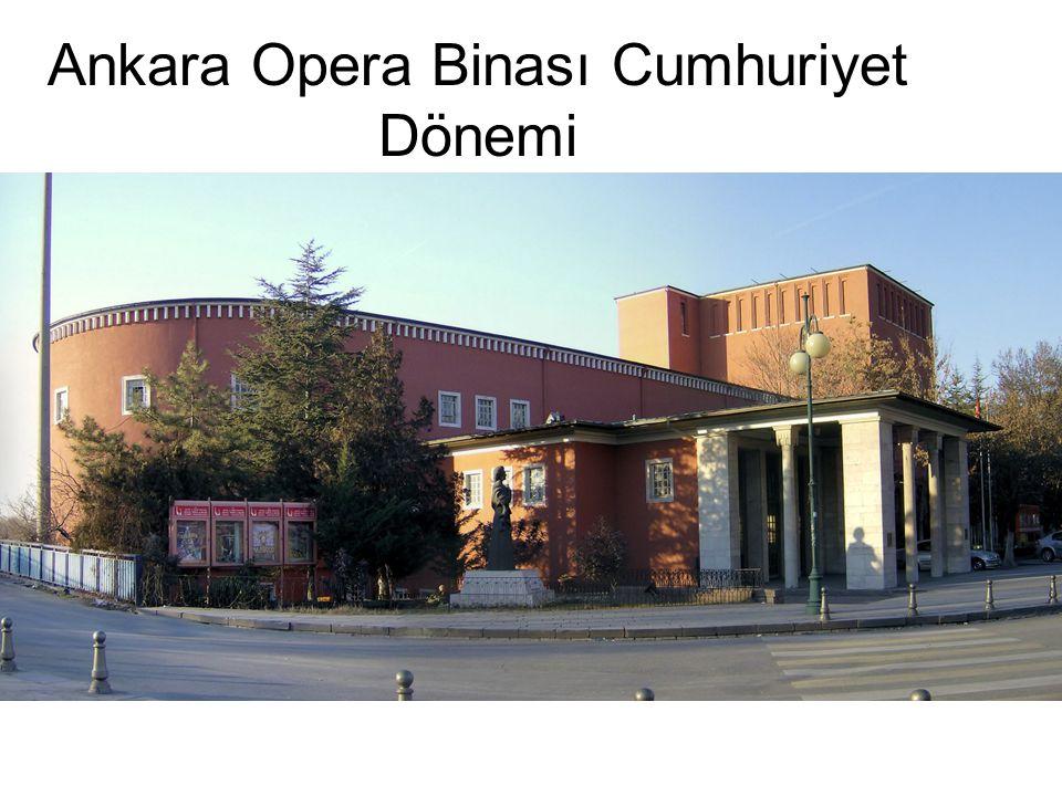 Ankara Opera Binası Cumhuriyet Dönemi