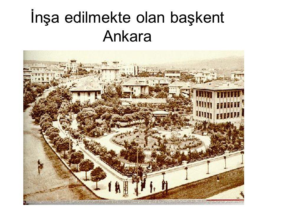 İnşa edilmekte olan başkent Ankara