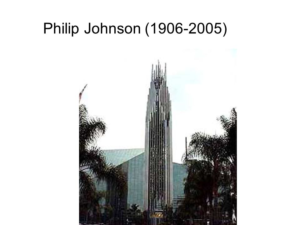 Philip Johnson (1906-2005)