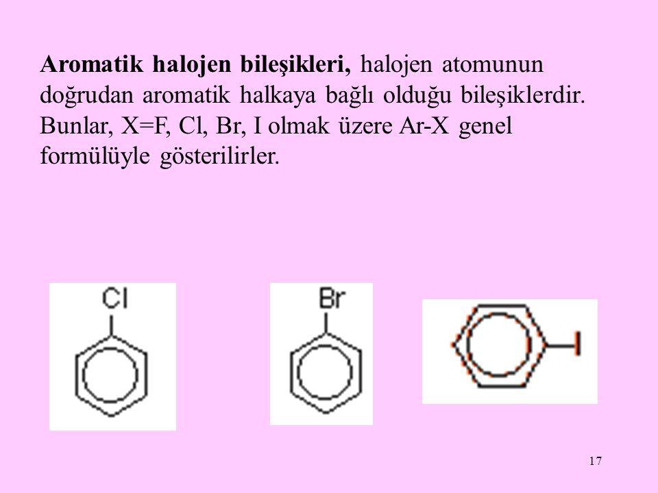 Aromatik halojen bileşikleri, halojen atomunun doğrudan aromatik halkaya bağlı olduğu bileşiklerdir.