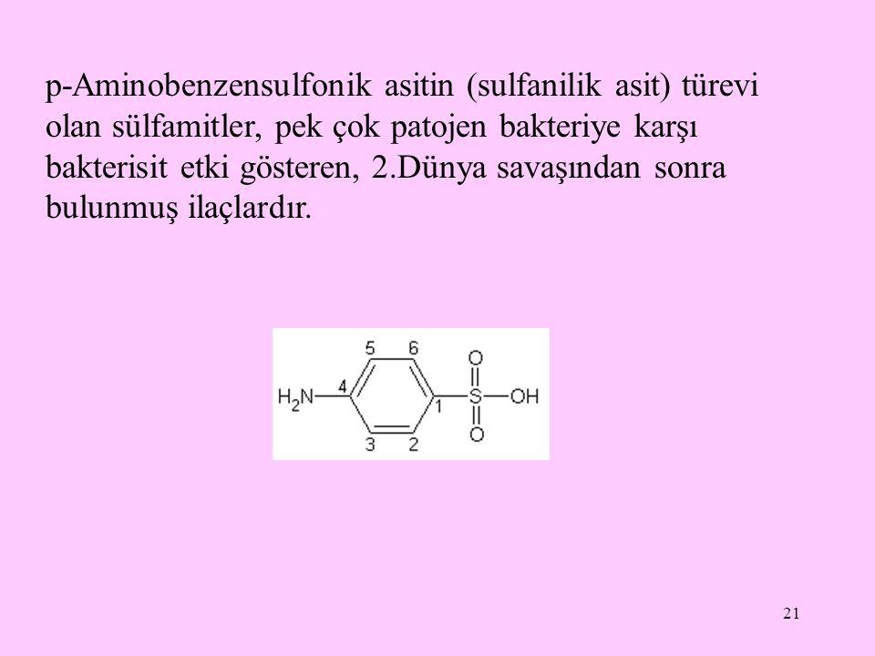 p-Aminobenzensulfonik asitin (sulfanilik asit) türevi olan sülfamitler, pek çok patojen bakteriye karşı bakterisit etki gösteren, 2.Dünya savaşından sonra bulunmuş ilaçlardır.