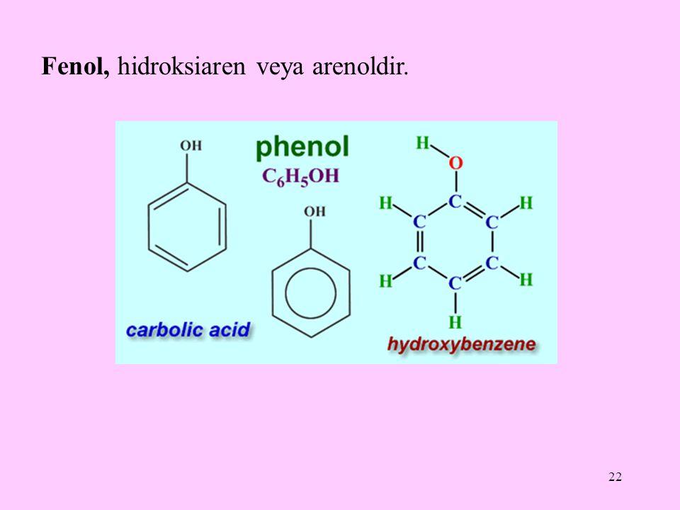 Fenol, hidroksiaren veya arenoldir.