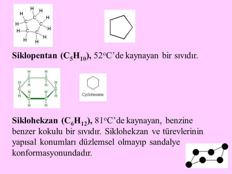 Siklopentan (C5H10), 52oC'de kaynayan bir sıvıdır.