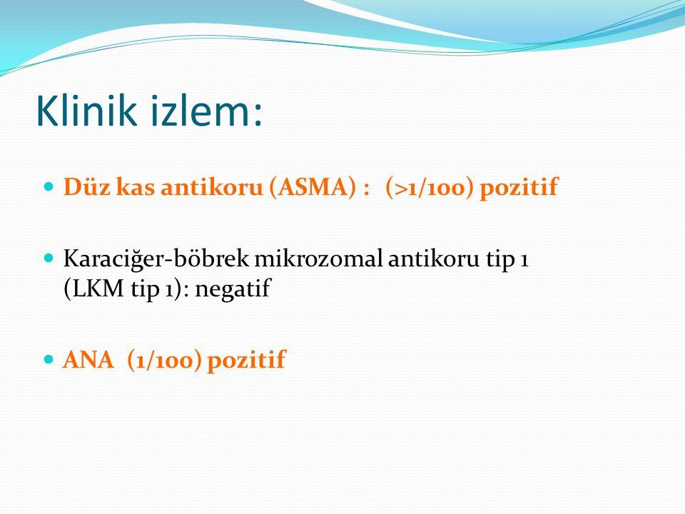 Klinik izlem: Düz kas antikoru (ASMA) : (>1/100) pozitif