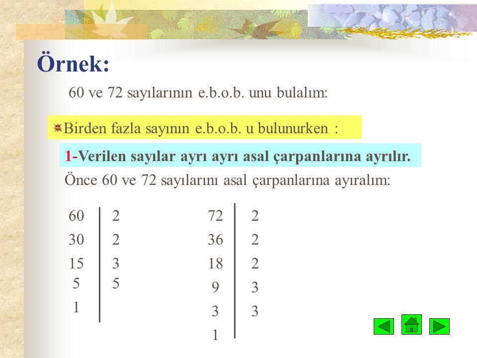 Örnek: 60 ve 72 sayılarının e.b.o.b. unu bulalım: