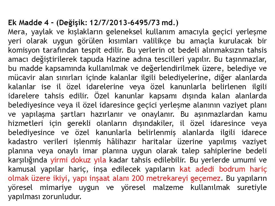 Ek Madde 4 – (Değişik: 12/7/2013-6495/73 md.)