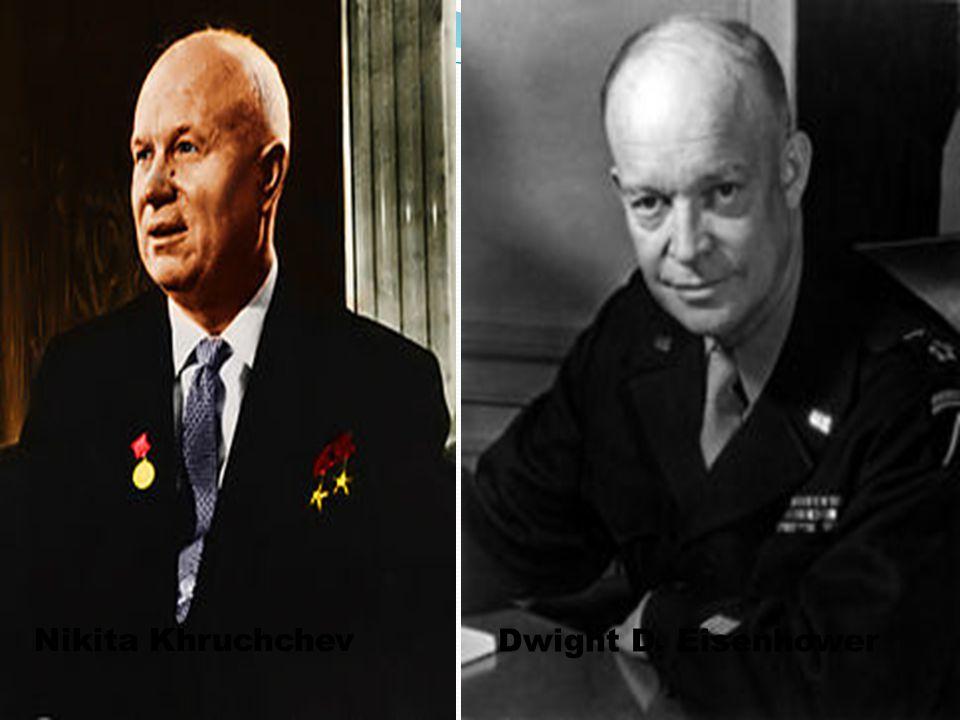 Nikita Khruchchev Dwight D. Eisenhower