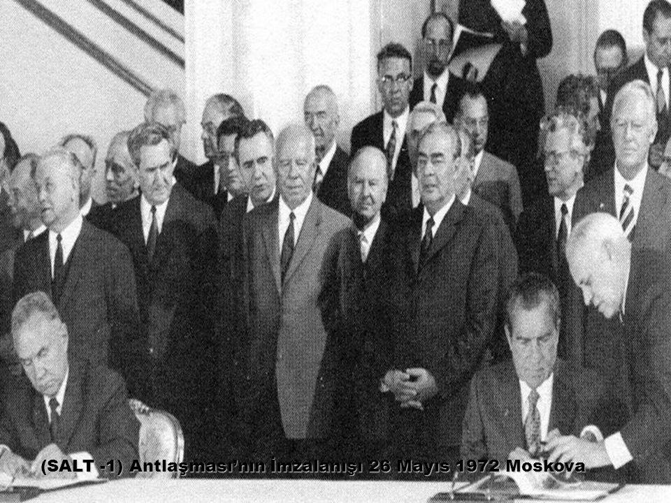 (SALT -1) Antlaşması'nın İmzalanışı 26 Mayıs 1972 Moskova