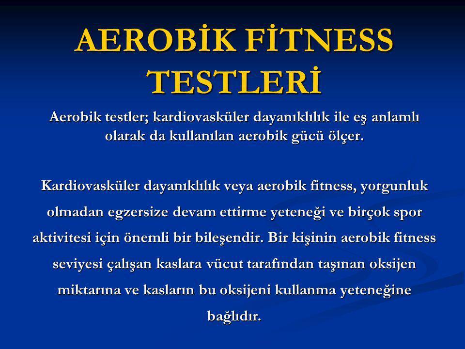 AEROBİK FİTNESS TESTLERİ