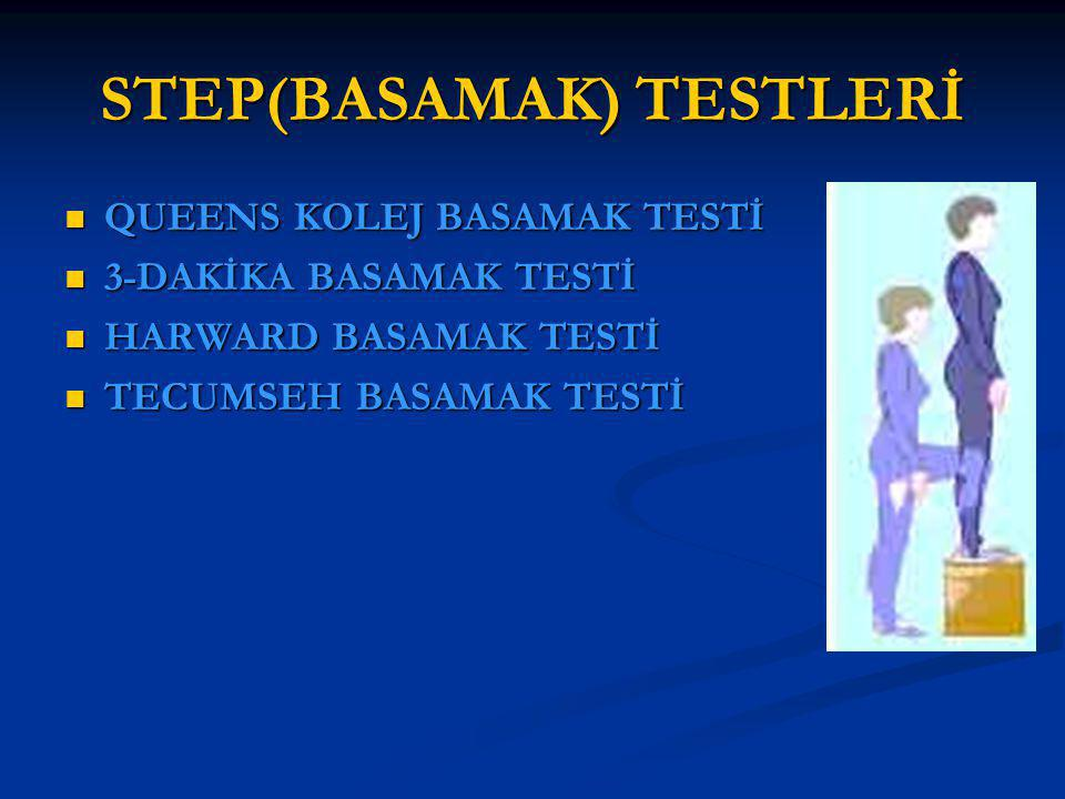 STEP(BASAMAK) TESTLERİ