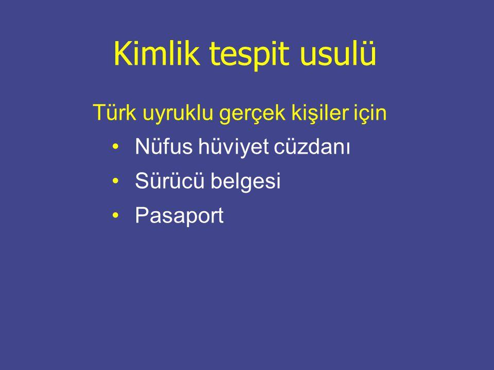 Kimlik tespit usulü Türk uyruklu gerçek kişiler için