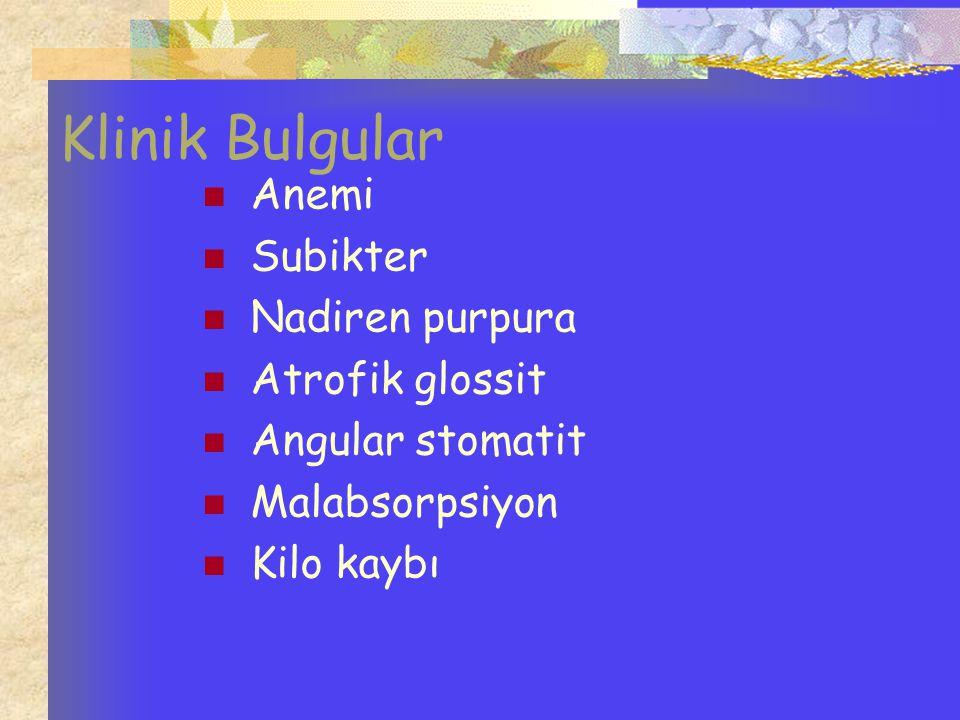 Klinik Bulgular Anemi Subikter Nadiren purpura Atrofik glossit