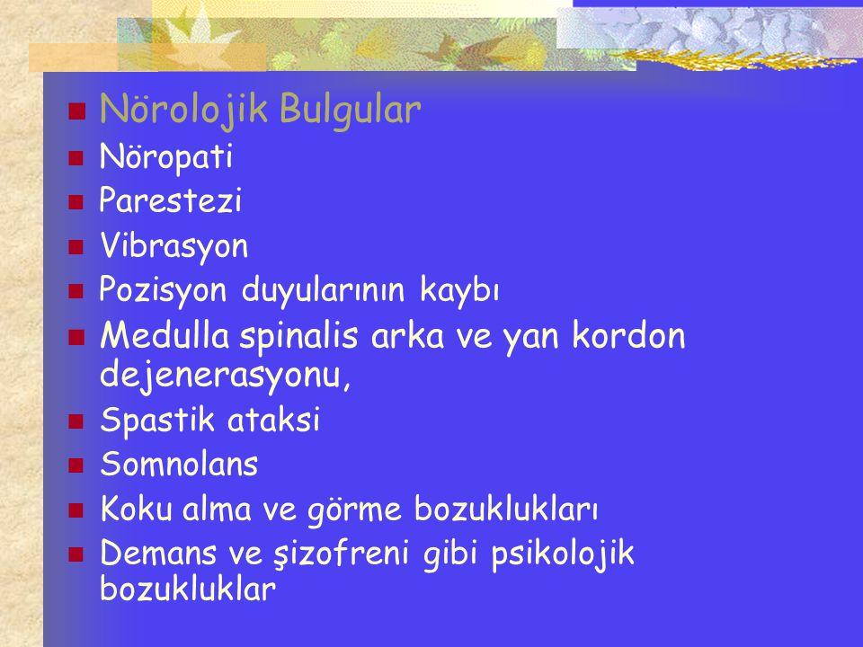 Nörolojik Bulgular Medulla spinalis arka ve yan kordon dejenerasyonu,