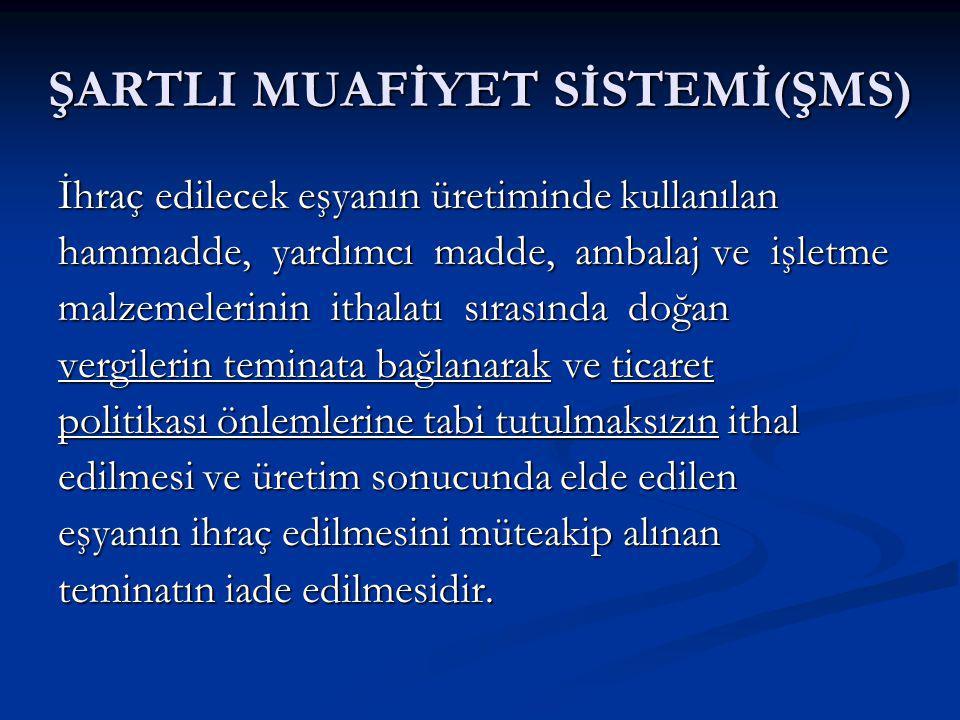 ŞARTLI MUAFİYET SİSTEMİ(ŞMS)