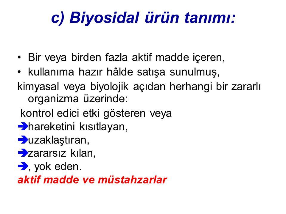 c) Biyosidal ürün tanımı: