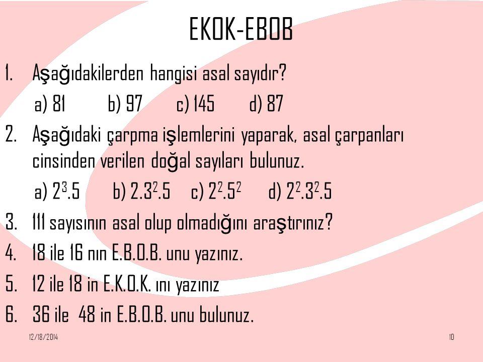 EKOK-EBOB Aşağıdakilerden hangisi asal sayıdır