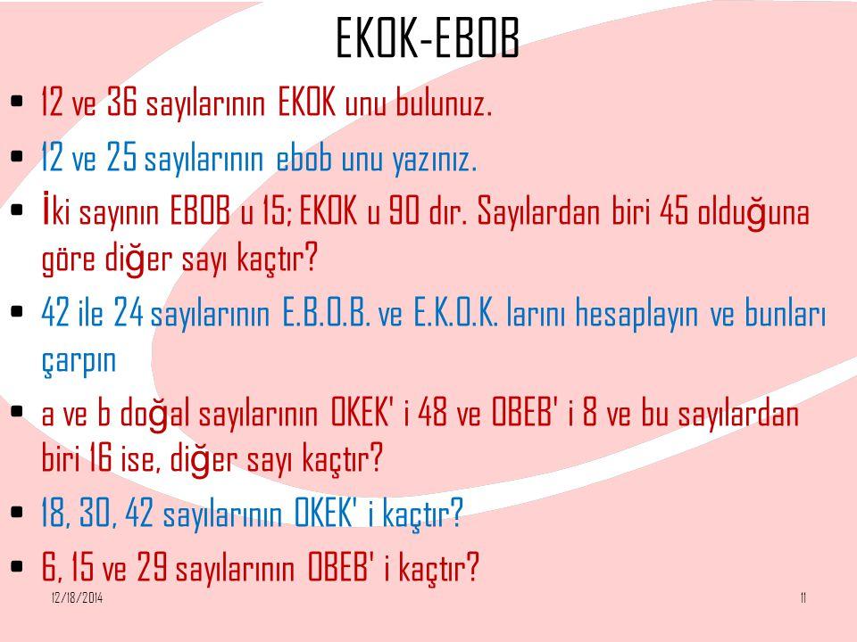 EKOK-EBOB 12 ve 36 sayılarının EKOK unu bulunuz.