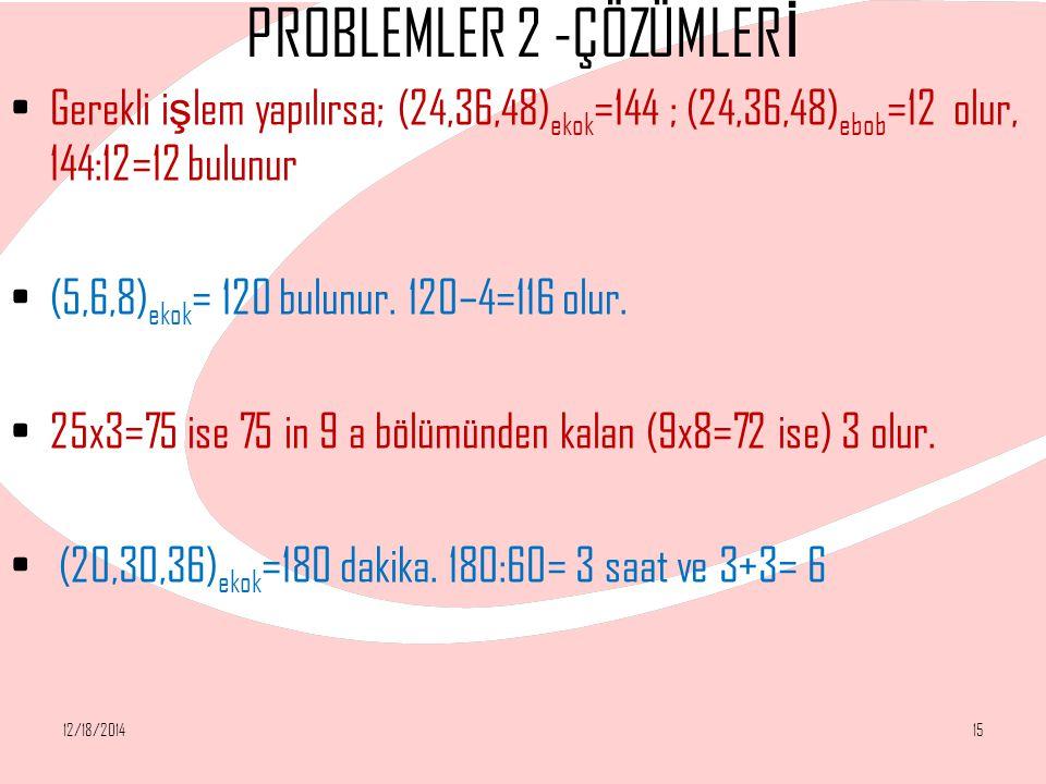 PROBLEMLER 2 -ÇÖZÜMLERİ