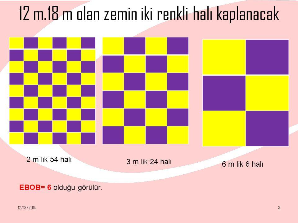 12 m.18 m olan zemin iki renkli halı kaplanacak