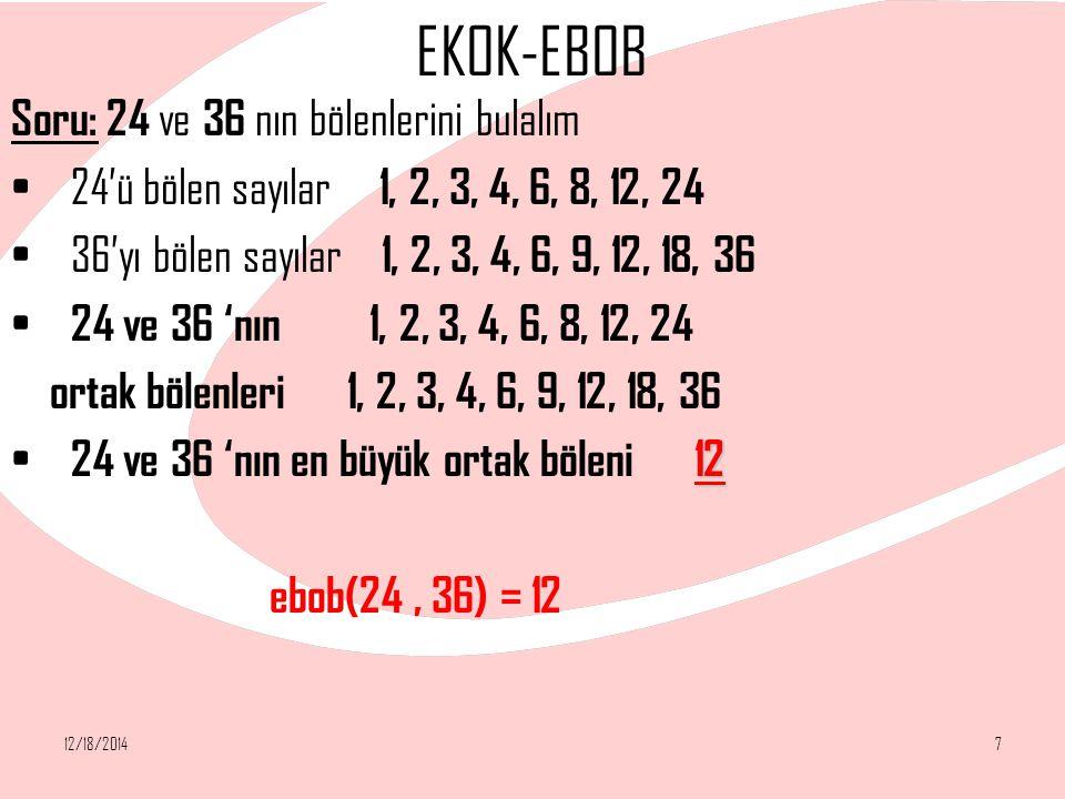EKOK-EBOB Soru: 24 ve 36 nın bölenlerini bulalım