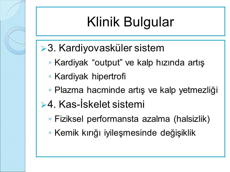 Klinik Bulgular 3. Kardiyovasküler sistem 4. Kas-İskelet sistemi