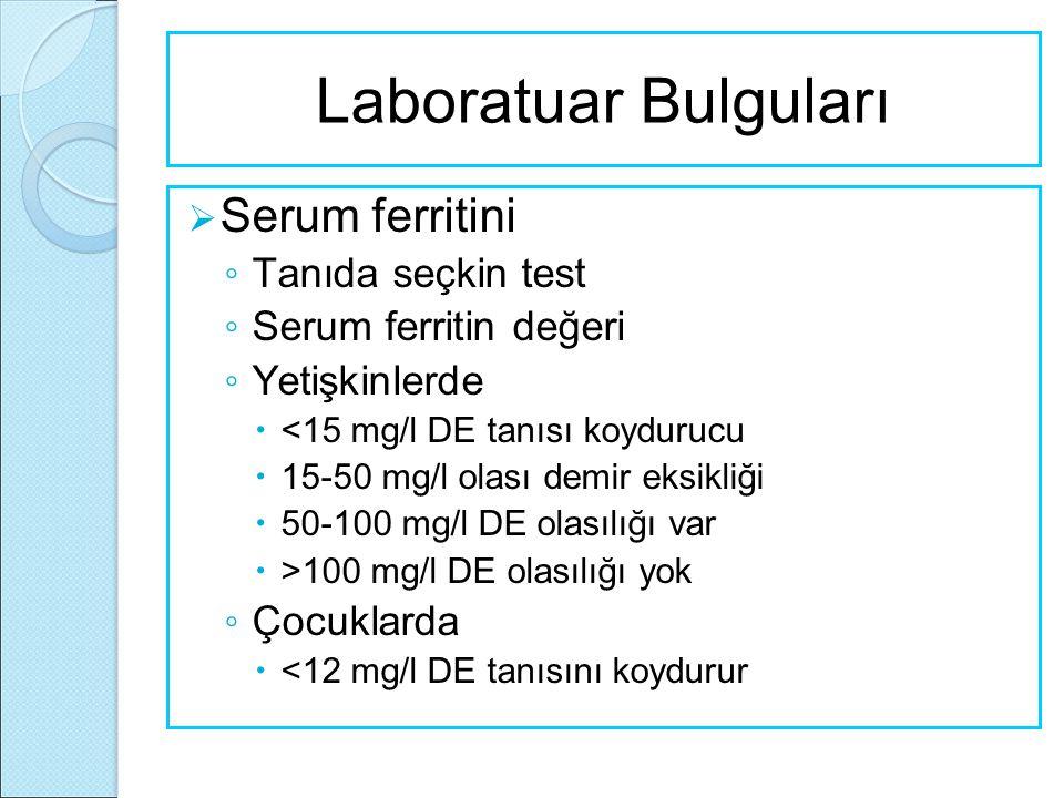 Laboratuar Bulguları Serum ferritini Tanıda seçkin test