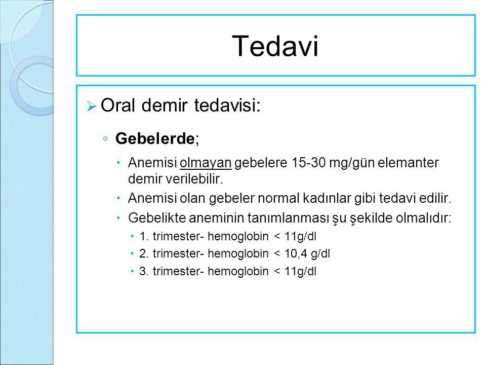 Tedavi Oral demir tedavisi: Gebelerde;