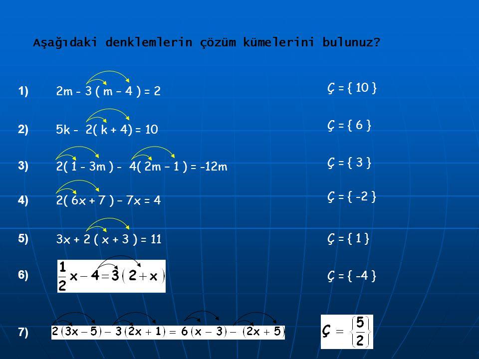 Aşağıdaki denklemlerin çözüm kümelerini bulunuz