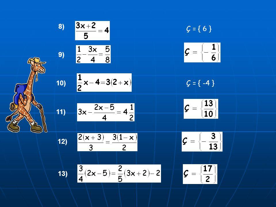 8) Ç = { 6 } 9) 10) Ç = { -4 } 11) 12) 13)