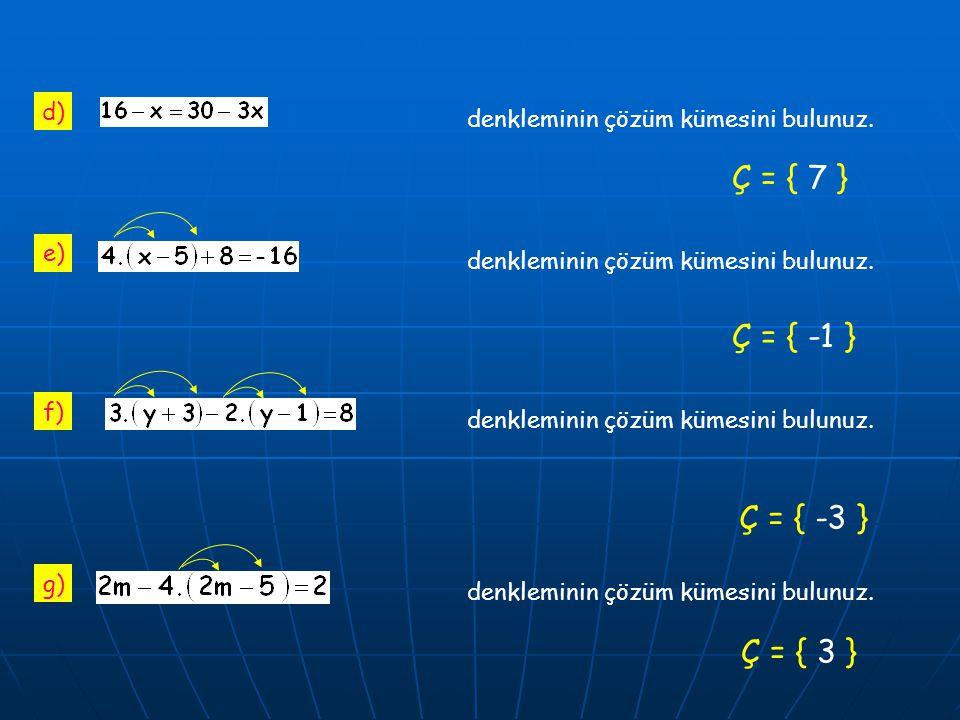 Ç = { 7 } Ç = { -1 } Ç = { -3 } Ç = { 3 } d)
