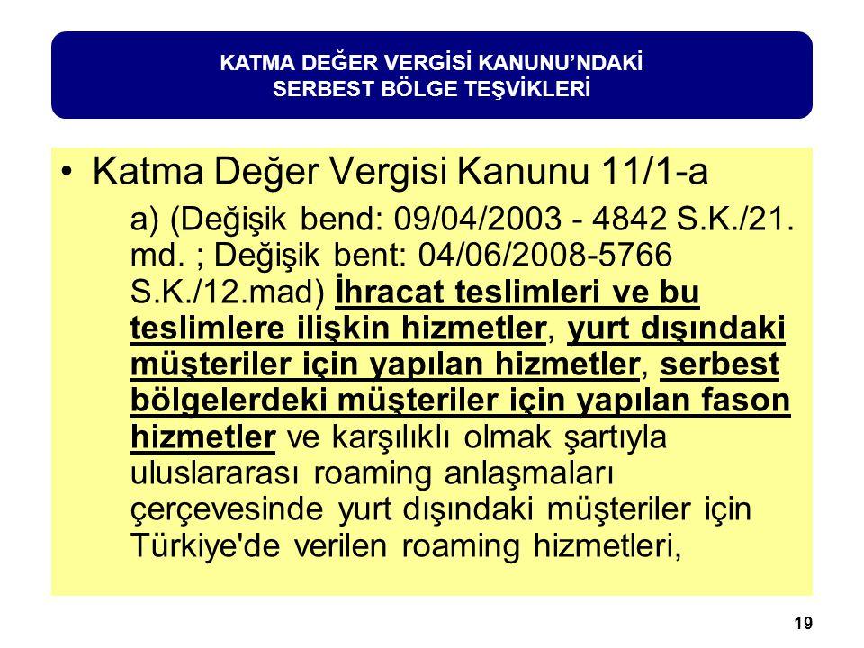 KATMA DEĞER VERGİSİ KANUNU'NDAKİ SERBEST BÖLGE TEŞVİKLERİ