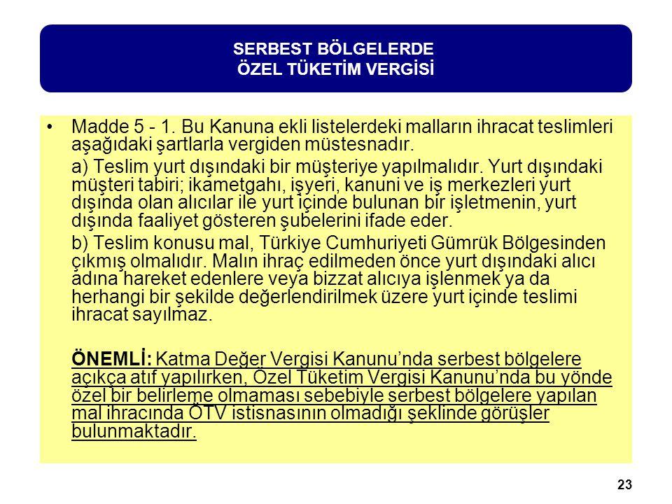 SERBEST BÖLGELERDE ÖZEL TÜKETİM VERGİSİ.
